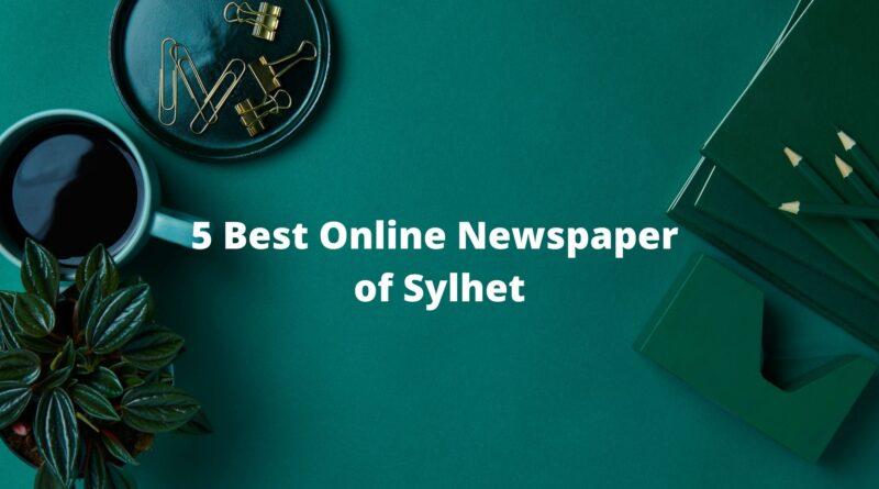5 Best Online Newspaper of Sylhet